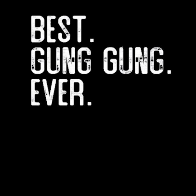 Best gung gung ever father's day gift for gung gung preview