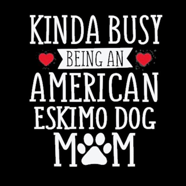 Busy American eskimo dog mom funny eskimo dog lover gift preview