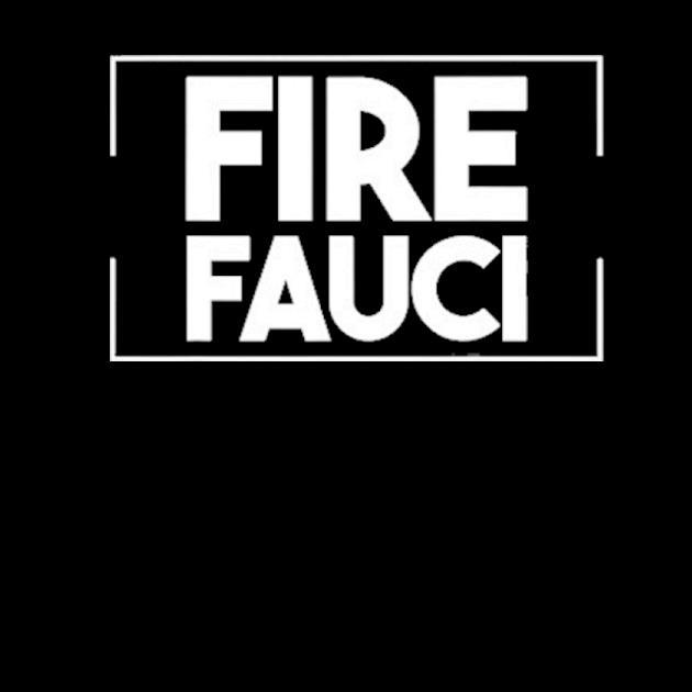 Fire faucI fire faucI faucI lied faucI preview
