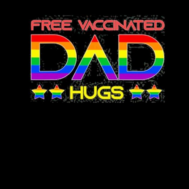 Free vaccinated dad hugs LGBT proud dad father's day gift preview