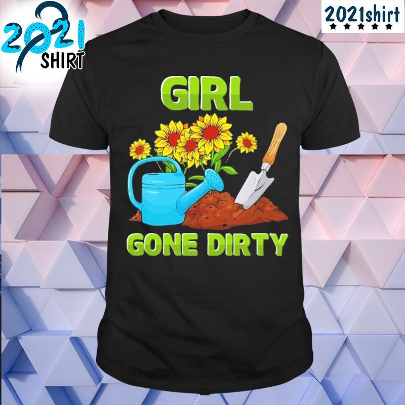 Gardening girl gone dirty shirt